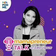 Eps 4: Manajemen Waktu ala Mamapreneur (Ft. Sandrina Malakiano)