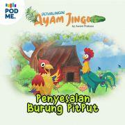 Petualangan Ayam Jingo: Penyesalan Burung Pitput | by Kampung Dongeng