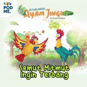 Petualangan Ayam Jingo: Semut Mitmut Ingin Terbang | by Kampung Dongeng