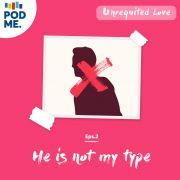 Eps 2 - He is Not My Type
