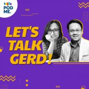 Eps 10: Q&A Soal GERD (Ft. dr. Candra Wiguna)