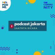 Kumpul Podcaster dan Saatnya Bicara (Ft. Podcaster Jakarta)