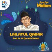 Lailatul Qadar | M. Quraish Shihab