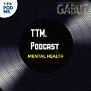 Mental Health | TTM Podcast