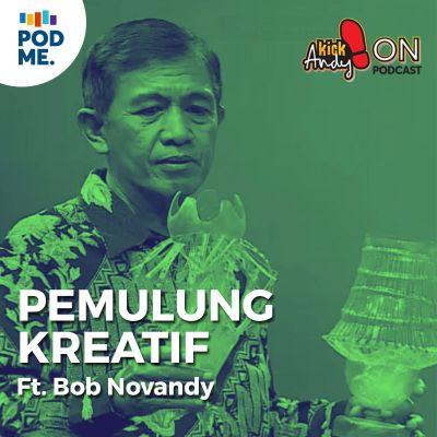 Pemulung Kreatif | Ft. Bob Novandy