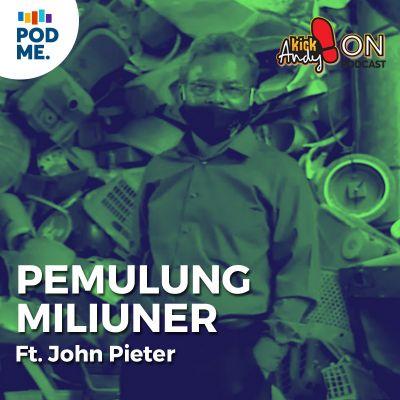 Pemulung Miliuner | Ft. John Pieter
