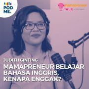 Mamapreneur Belajar Bahasa Inggris, Kenapa Enggak? | Ft. Judith Ginting (Part 2)