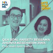 Eps 23: Q&A Soal Anxiety Bersama Ahlinya Kesehatan Jiwa | Ft. dr. Andri Sp.KJ, FACLP