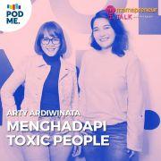 Menghadapi Toxic People | Ft. Arty Ardiwinata