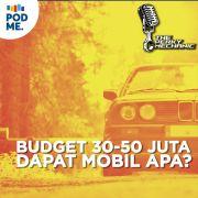 Punya Budget 30-50 Juta dapet Mobil Apa ya?