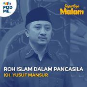 Roh Islam dalam Pancasila | KH. Yusuf Mansur