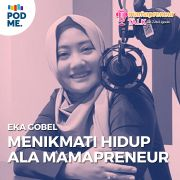 Menikmati Hidup Ala Mamapreneur | Ft. Eka Gobel