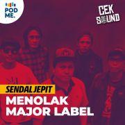 Sendal Jepit | Menolak Major Label