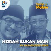 Hijrah Bukan Main | KH. Nasaruddin Umar