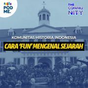 Cara Asyik Mengenal Sejarah | Ft. Komunitas Historia Indonesia