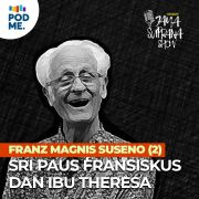 Franz Magnis Suseno (Part 2) | Sri Paus Fransiskus dan Ibu Theresa