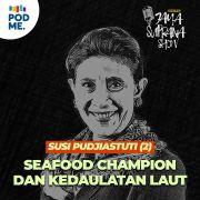 Susi Pudjiastuti (Part 2) | Seafood Champion dan Kedaulatan Laut