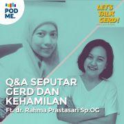 Eps 27: Q&A Seputar GERD dan Kehamilan | Ft. dr. Rahma Prastasari Sp.OG