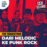 The Transition | Dari Melodic ke Punk Rock
