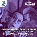 The Mandalorian S1 (Disney+ Hotstar) | Serial Dari Dunia Star Wars yang Memuaskan dan Menggemaskan