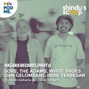 Aksara Records (Part 1) | Sore, The Adams, White Shoes dan Gelombang Indie Terbesar Indonesia