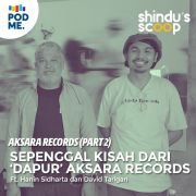 Aksara Records (Part 2) | Sepenggal Kisah dari Dapur Aksara Records