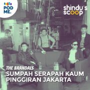 The Brandals (Part 1) | Sumpah Serapah Kaum Pinggiran Jakarta