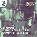 The Brandals (Part 2) | Dari Lingkar Labirin sampai Pretty Lies