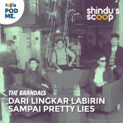 The Brandals (Part 2) | Dari Lingkar Labirin sampai Pretty Lies