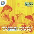 Tips Biar Ibu dan Anak Gak Stres Selama PJJ