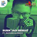Rubik Jadi Berkat | Ft. Rayhan Aldrich