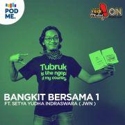 Bangkit Bersama (1) | Ft. Setya Yudha Indraswara (JWN)
