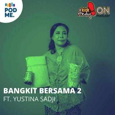 Bangkit Bersama (2) | Yustina Sadji