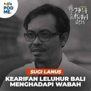 Sugi Lanus | Kearifan Leluhur Bali Menghadapi Wabah
