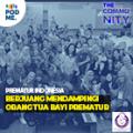 Berjuang Mendampingi Orang Tua Bayi Prematur | Ft. Komunitas Prematur Indonesia
