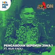 Pengabdian Sepenuh Jiwa (1) | Ft. Nur Fadli