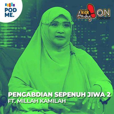 Pengabdian Sepenuh Jiwa (2) | Ft. Millah Kamillah