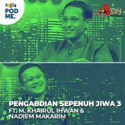 Pengabdian Sepenuh Jiwa (3) | Ft. M. Khairul Ihwan & Nadiem Makarim