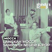 Mocca (Part 2) | Langkah Mocca Sampai di Negeri K-Pop