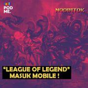 League Of Legend Masuk Mobile !