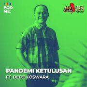 Pandemi Ketulusan | Ft. Dede Koswara