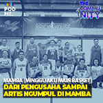 Dari Pengusaha Sampai Artis Ngumpul di Mamba | Ft. Mamba (Minggu Aku Main Basket)