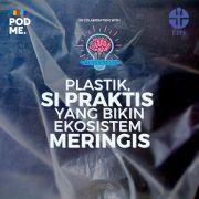 Plastik, si Praktis yang Bikin Ekosistem Meringis | Ft. Reza Cordova