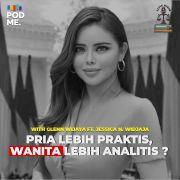 Pria Lebih Praktis, Wanita Lebih Analitis ? | Ft. Jessica N. Widjaja