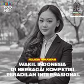 Wakil Indonesia di Berbagai Kompetisi Peradilan Internasional | Ft. Felicia Himawan