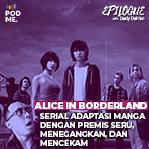 Alice in Borderland | Serial Adaptasi Manga Dengan Premis Seru, Menegangkan, dan Mencekam