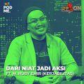 Dari Niat Jadi Aksi (1) | Ft. M. Ruby Emir (Kerjabilitas)