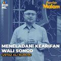 Meneladani Kearifan Wali Songo | Ft. Ustaz Ali Nurdin