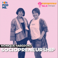 Sociopreneurship | Ft. Monique Hardjoko