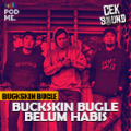 Buckskin Bugle Belum Habis | Ft. Buckskin Bugle